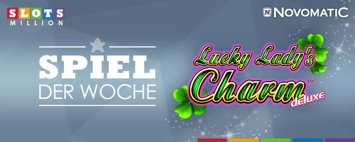 Unsere Auswahl der Woche: Lucky Lady's Charm Deluxe