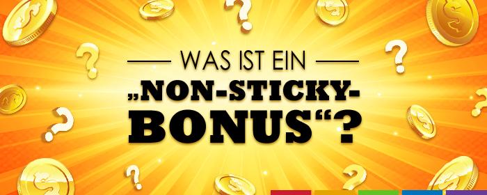 """Was ist ein """"Non-Sticky""""-Bonus?"""