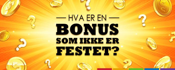Hva er en bonus som ikke er festet?