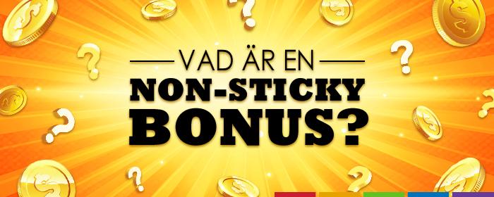 Vad är en non-sticky bonus?